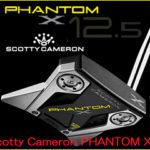 新モデル!Scotty Cameron PHANTOM X 12.5登場!